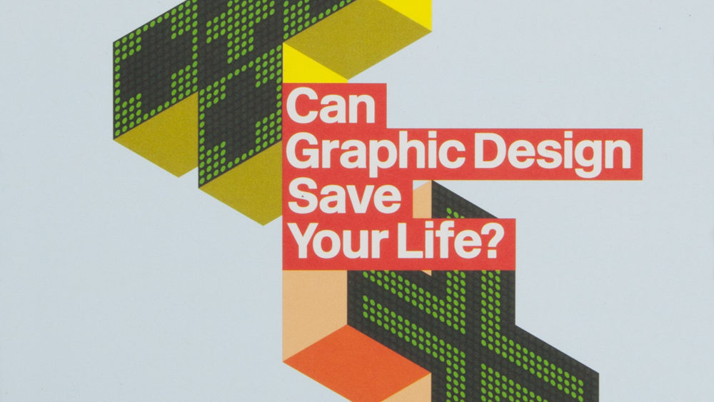 Can Graphic Design Save your Life? image